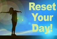 5 Ways to Reset Your Day